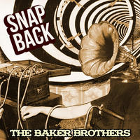 Baker Brothers - Snap Back