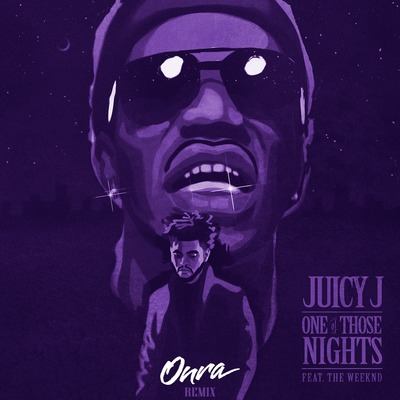 Onra Juicy J The Weekend