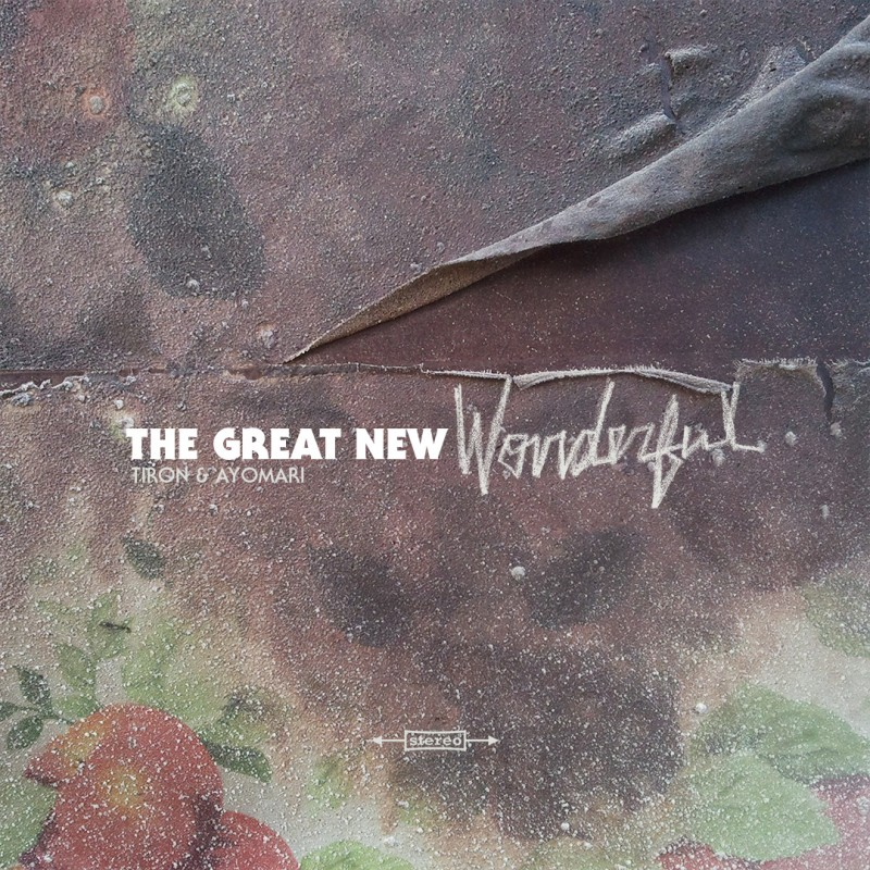 The Great New Wonderful LP by TiRon & Ayomari